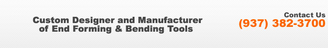 Custom Designer and Manufacturer of End Forming & Bending Tools